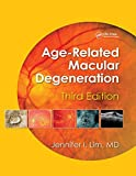 Age-Related Macular Degeneration, Third Edition - Jennifer I., M.D. Lim