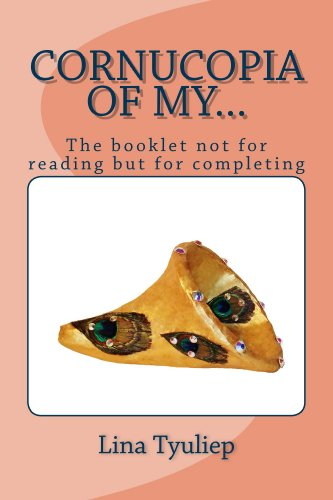 Book: Cornucopia of My...: The booklet not for reading but for completing by Lina Tyuliep