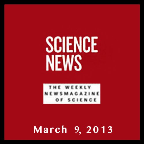 Science News, March 09, 2013 cover art