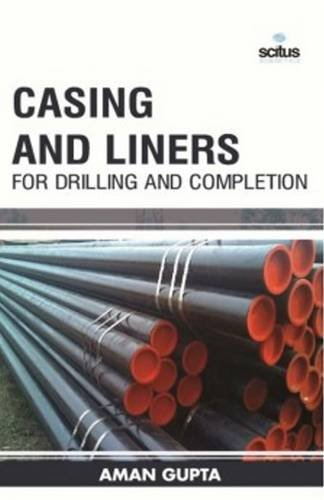 Casing and Liners for Drilling and Completion (Chemical Engineering Series)