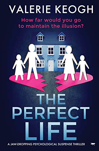 Compare Textbook Prices for The Perfect Life: a jaw-dropping psychological thriller  ISBN 9781913419615 by Keogh, Valerie