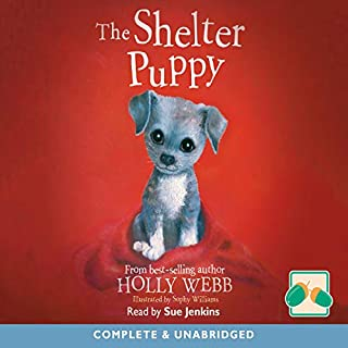 The Shelter Puppy                   By:                                                                                                                                 Holly Webb                               Narrated by:                                                                                                                                 Sue Jenkins                      Length: 1 hr and 20 mins     Not rated yet     Overall 0.0