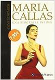 Maria Callas: Una Biografia Intima/ An Intimate Biography (Spanish Edition)