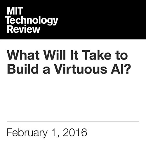 What Will It Take to Build a Virtuous AI? audiobook cover art