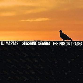 Sunshine Skanka (The Pigeon Track)