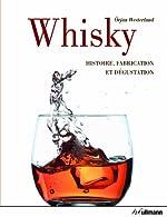 Whisky - Histoire, fabrication et dégustation d'Orjan Westerlund