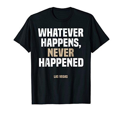 Las Vegas T Shirt What Stay's in Vegas Funny Never Happen