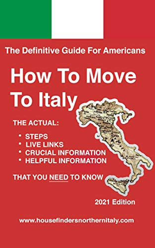 How To Move To Italy: The Definitive Guide For Americans