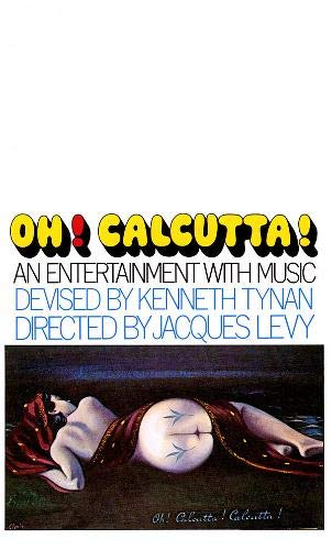 Oh! Calcutta!: An Entertainment with Music (Applause Books)