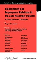 Globalization and Employment Relations in the Auto Assembly Industry: A Study of Seven Countries (Bulletin of Comparative Labor Relations)