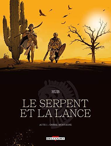 Le Serpent et la Lance - Acte T01: Ombre-montagne