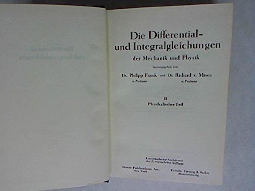 Die Differential Und Integralgleichungen Der Mechanik Und Physik. Two volumes
