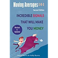Moving Averages 101: Second Edition: Incredible Signals That Will Make You Money