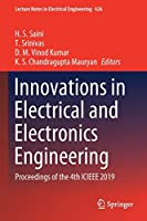 Innovations in Electrical and Electronics Engineering: Proceedings of the 4th ICIEEE 2019 (Lecture Notes in Electrical Engineering, 626)