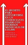 El secreto para convertirse en un comerciante diario con ingresos mensuales de $ 10,000