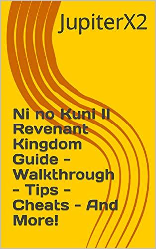 Ni no Kuni II Revenant Kingdom Guide - Walkthrough - Tips - Cheats - And More! (English Edition)