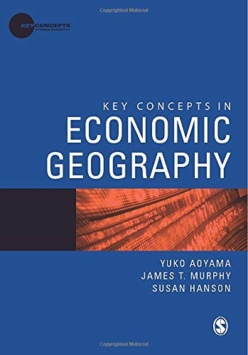 Key Concepts in Economic Geography (Key Concepts in Human...