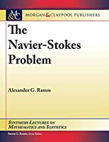 The Navier-Stokes Problem (Synthesis Lectures on Mathematics and Statistics)