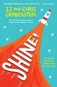 Shine! by [J.J. Grabenstein, Chris Grabenstein]