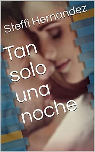 Tan solo una noche de Steffi Hernández