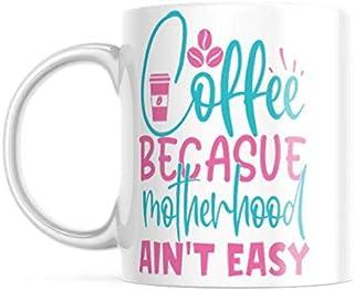 Coffee! Because Motherhood Ain't Easy Coffee Cup Latte Mug | 11-Ounce Coffee Mug for Mom | NI990