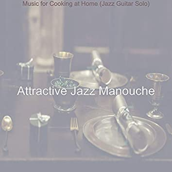 Music for Cooking at Home (Jazz Guitar Solo)