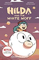 Hilda and the White Woff (Netflix Original Series Tie-In Fiction)