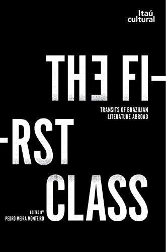 The First Class: Transits of Brazilian Literature Abroad (English Edition)