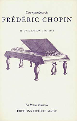 Correspondance de Frédéric Chopin, tome 2 : L'Ascension, 1831-1840