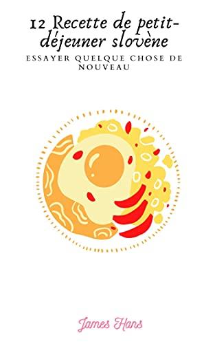 Couverture du livre 12 Recette de petit-déjeuner slovène: Essayer quelque chose de nouveau