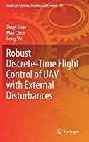 Robust Discrete-Time Flight Control of UAV with External Disturbances (Studies in Systems, Decision and Control, 317)