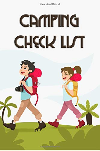 Camping Check List: Checklist Pack List supplies book to check all gears for hiking trekking backpacking and camping trips. Also planner for outdoor adventure and being diary journal of all trips