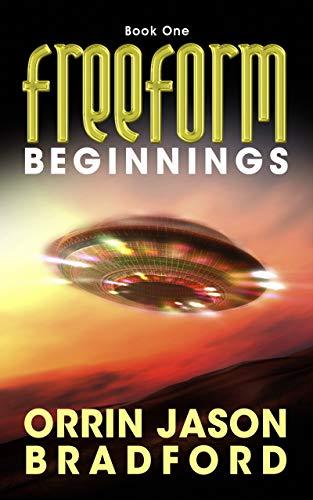 FreeForm: Beginnings: An Alien First Contact Science Fiction Thriller