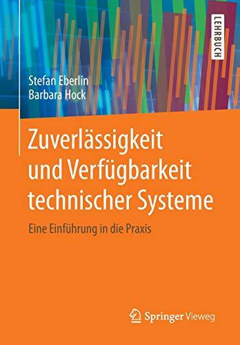 Zuverlässigkeit und Verfügbarkeit technischer Systeme: Eine Einführung in die Praxis