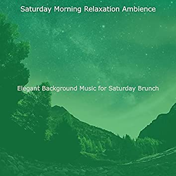 Elegant Background Music for Saturday Brunch
