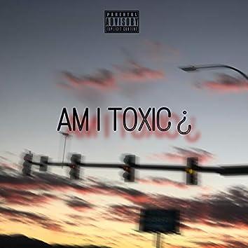 Am I Toxic