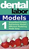Simplified Pinless Refractory Model / Efficient Modeling Made Easy (dental lab technology articles Book 15) (English Edition)