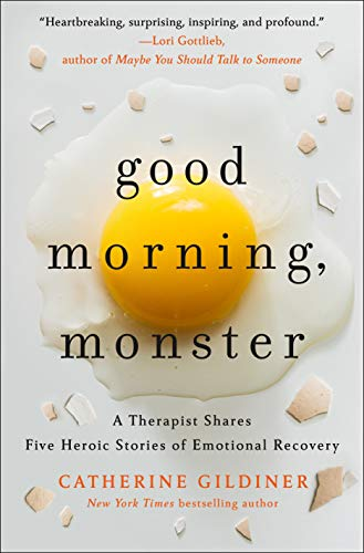 Compare Textbook Prices for Good Morning, Monster: A Therapist Shares Five Heroic Stories of Emotional Recovery  ISBN 9781250271488 by Gildiner, Catherine