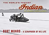 The World's Fastest Indian: Burt Munro - A Scrapbook of His Life