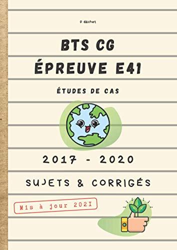 BTS CG Épreuve E41 Études de cas 2017-2020 Sujets & Corrigés Mis à jour 2021