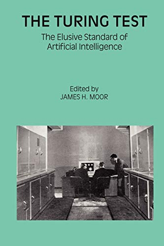 The Turing Test: The Elusive Standard of Artificial Intelligence (Studies in Cognitive Systems (30), Band 30)