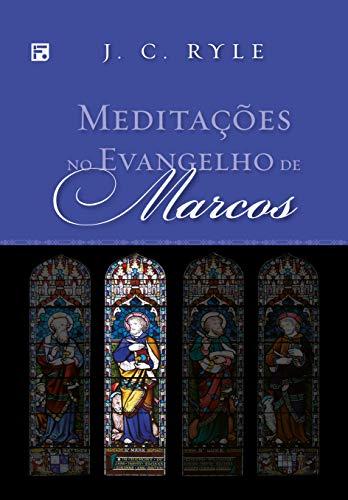 Meditações no Evangelho de Marcos (Meditações nos Evangelhos Livro 2)