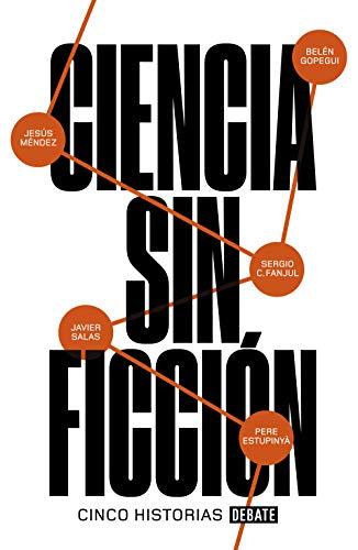Ciencia sin ficción: Cinco historias