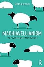 Machiavellianism: The Psychology of Manipulation