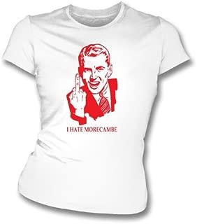 I Hate Morecambe Women's Slimfit T-shirt Accrington Stanley
