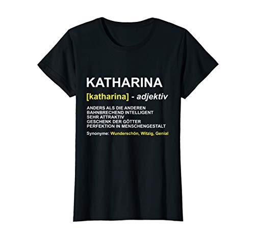 Damen T-Shirt Katharina | Vorname Kathi Geschenk | Name Spruch T-Shirt