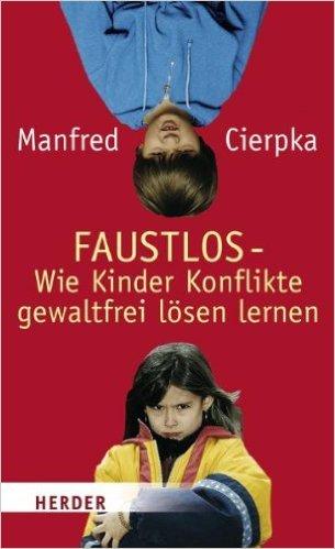 Faustlos - Wie Kinder Konflikte gewaltfrei lösen lernen ( 9. März 2005 )