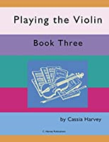 Playing the Violin, Book Three
