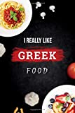 I really like  Greek food : Blank Recipe Book to Write In, Notebook for all hobby cooks of  Greek dishes, Collect the Recipes You Love. Journal and recipe notebook of  Greek  dishes: Recipe notebook of  Greek dishes: Recipes notebook
