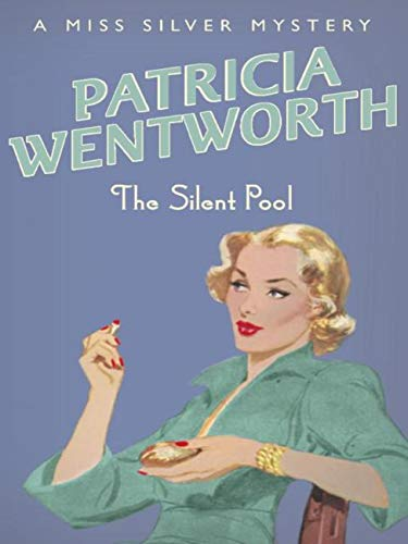 The Silent Pool (Miss Silver Mystery Book 24) (English Edition)